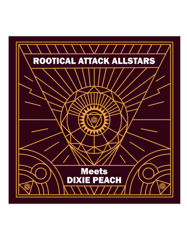 Rootical Attack Allstars meets Dixie Peach